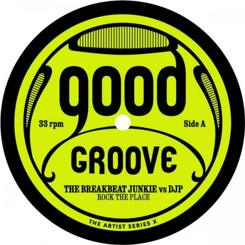 The Breakbeat Junkie vs DJP - Goodgroove Artist Series X