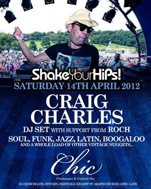 Craig Charles hits Chic Bar in Hitchin next Saturday 14th April